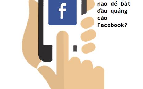 Làm thế nào để Bắt đầu quảng cáo Facebook?